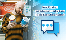 New Product Introduction – Why Does Retail Execution Matter