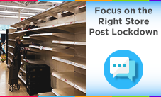 Focus on the Right Store Post Lockdown