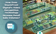 How Does StayinFront Digital's Video Recognition Technology Increase Retail Sales Volumes?